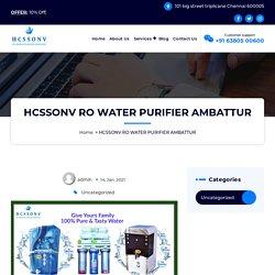 HCSSONV RO WATER PURIFIER AMBATTUR @+91 6380500600
