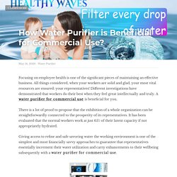 How Water Purifier is Beneficial for Commercial Use? - Water Purifier