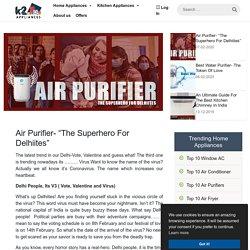 """Air Purifier- """"The Superhero For Delhiites"""""""