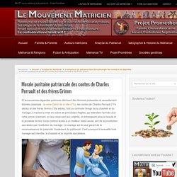 Morale puritaine patriarcale des contes de Charles Perrault et des frères Grimm