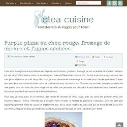 Purple pizza au chou rouge, chèvre bûche et figues séchées