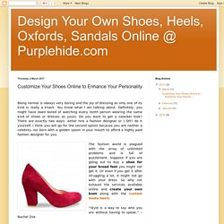 Design Your Own Shoes, Heels, Oxfords, Sandals Online @ Purplehide.com: Customize Your Shoes Online to Enhance Your Personality