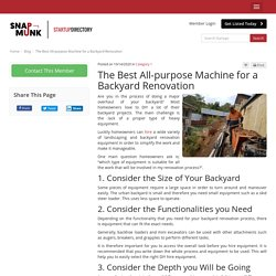 The Best All-purpose Machine for a Backyard Renovation