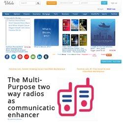 The Multi-Purpose two way radios as communication enhancer