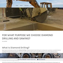 Guest Post - For What Purpose We Choose Diamond Drilling And Sawing?