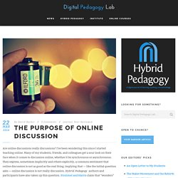 The Purpose of Online Discussion - Hybrid Pedagogy