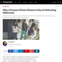 Why a Purpose-Driven Mission Is Key to Motivating Millennials