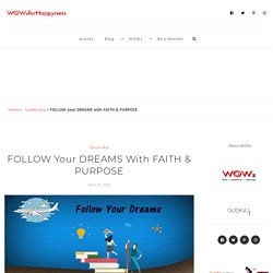 Follow Your Dreams With Faith And Purpose