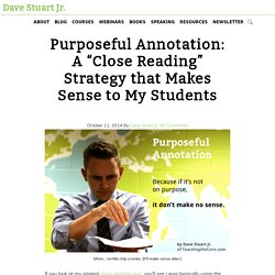 """Purposeful Annotation: A """"Close Reading"""" Strategy that Makes Sense to My Students - Dave Stuart Jr."""