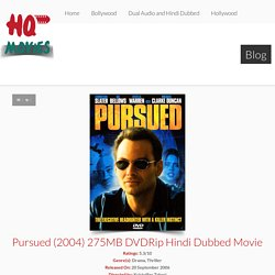 Pursued (2004) 275MB DVDRip Hindi Dubbed Movie