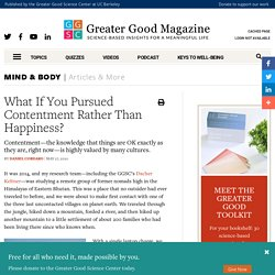 What If You Pursued Contentment Rather Than Happiness?