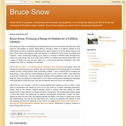 Bruce Snow: Bruce Snow- Pursuing a Range of Hobbies for a Fulfilling Lifestyle