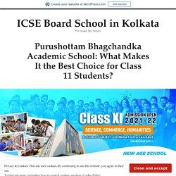 Purushottam Bhagchandka Academic School: What Makes It the Best Choice for Class 11 Students? – ICSE Board School in Kolkata