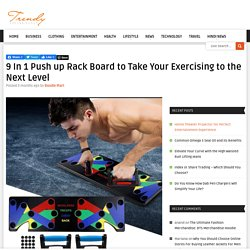 9 In 1 Push up Rack Board to Take Your Exercising to the Next Level
