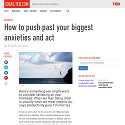 How to push past your biggest anxieties and act