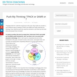 Push My Thinking: TPACK or SAMR or ? – ED TECH COACHING