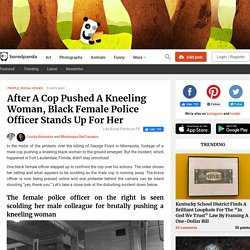 After A Cop Pushed A Kneeling Woman, Black Female Police Officer Stands Up For Her