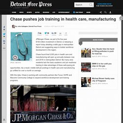 Chase pushes job training in health care, manufacturing