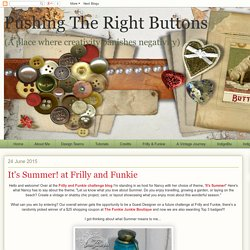 Pushing The Right Buttons: It's Summer! at Frilly and Funkie