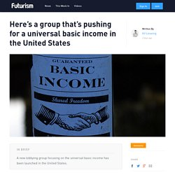 Here's a group that's pushing for a universal basic income in the United States