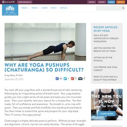 Why Are Yoga Pushups (Chaturanga) So Difficult?