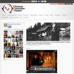 Pustnicii muntilor din Romania: Un exemplu pentru toata lumea-Traire in Adevar Ortodox