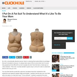 I Put On A Fat Suit To Understand What It's Like