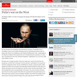 The view from the Kremlin: Putin's war on the West