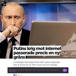 Putins krig mot internet passerade precis en ny gräns