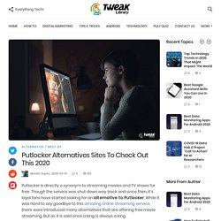 Putlocker Alternatives Sites To Check Out This 2020