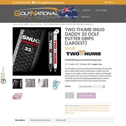 Golf Putter Grips, Two Thumb Snug Daddy 33 Putter Grips - Golf National