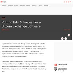 Putting Bits & Pieces For a Bitcoin Exchange Software