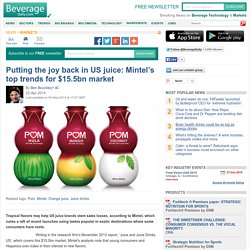 Putting joy back in US juice: Mintel's top trends for $15.5bn market