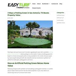 3 Ways a Putting Green in San Antonio, TX Boosts Property Value - Artificial Grass in San Antonio, TX