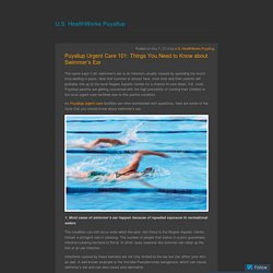 Puyallup Urgent Care 101: Things You Need to Know about Swimmer's Ear