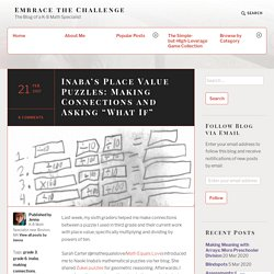 """Inaba's Place Value Puzzles: Making Connections and Asking """"What If"""" – Embrace the Challenge"""