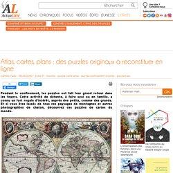 Atlas, cartes, plans: des puzzles originaux à reconstituer en ligne