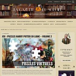 Jeu : Puzzles Harry Potter en ligne - volume 2 — La Gazette du Sorcier