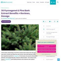 16 Health Benefits of Pycnogenol and Pine Bark Extract