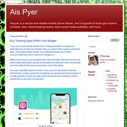 Ais Pyer: Buy Tracking Apps Within Your Budget