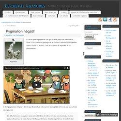 Pygmalion négatif - Le cheval à rayures