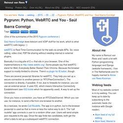 Pygrunn: Python, WebRTC and You - Saúl Ibarra Corretgé