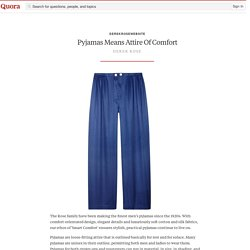 Pyjamas Means Attire Of Comfort - derekrosewebsite - Quora