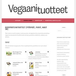 Kasviproteiinituotteet (pyörykät, pihvit, nakit ym) – Vegaanituotteet