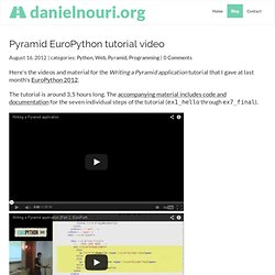 Pyramid EuroPython tutorial video — Daniel Nouri's Blog