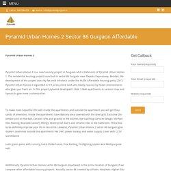 pyramid urban home sector 86 latest house