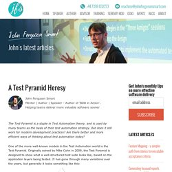 A Test Pyramid Heresy - John Ferguson Smart