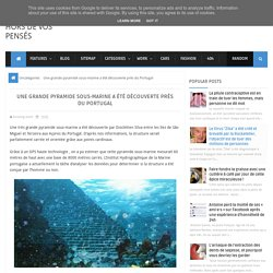 Une grande pyramide sous-marine a été découverte près du Portugal ~ Hors de vos pensés