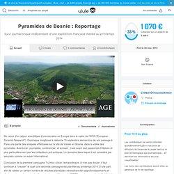 Pyramides de Bosnie : Reportage