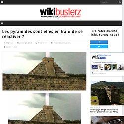 Les pyramides sont elles en train de se réactiver ?